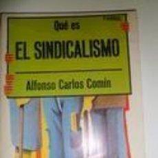 Libros de segunda mano: QUÉ ES EL SINDICALISMO. A. CARLOS COMÍN. Lote 74147275