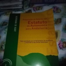 Libros de segunda mano: PROPOSICIÓN DE REFORMA DEL ESTATUTO DE AUTONOMÍA PARA ANDALUCÍA. EST7B1. Lote 74151343