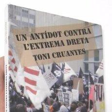 Libros de segunda mano: UN ANTÍDOT CONTRA L'EXTREMA DRETA - TONI CRUANYES. Lote 74667539