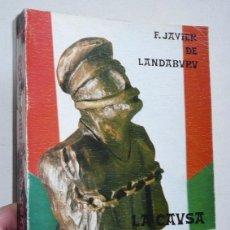Libros de segunda mano: LA CAUSA DEL PUEBLO VASCO - FRANCISCO JAVIER DE LANDABURU (GEU ARGITALDARIA, 1977) MANUEL DE IRUJO. Lote 156912414