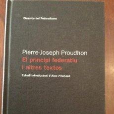 Libros de segunda mano: EL PRINCIPI FEDERATIU I ALTRES TEXTOS. PIERRE-JOSEPH PROUDHON.. Lote 75467883