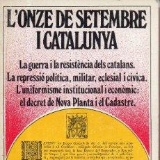 Libros de segunda mano: VESIV LIBRO L'ONZE DE SETEMBRE I CATALUNYA . Lote 75479355