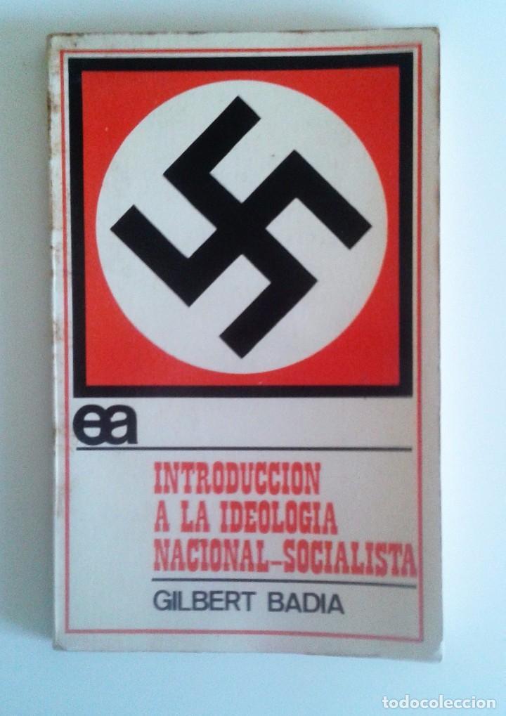 GILBERT BADIA - INTRODUCCIÓN A LA IDEOLOGÍA NACIONAL-SOCIALISTA (Libros de Segunda Mano - Pensamiento - Política)