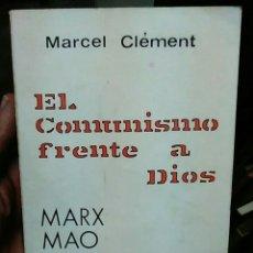 Libros de segunda mano: EL COMUNISMO FRENTE A DIOS - MARX MAO Y MARCUSE 1974 MARCEL CLEMENT- SPEIRO -,ENVÍO CERTIF 5,99. Lote 217770025