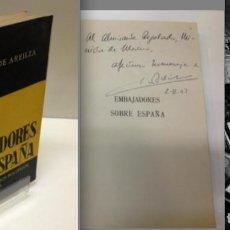Libros de segunda mano: EMBAJADORES SOBRE ESPAÑA, DE JOSÉ MARÍA DE AREILZA,DEDICADO AL MINISTRO DE FRANCO FRANCISCO REGALADO. Lote 76606523