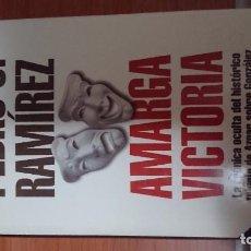 Libros de segunda mano: AMARGA VICTORIA: LA CRÓNICA OCULTA DEL HISTÓRICO TRIUNFO DE AZNAR SOBRE GONZÁLEZ - RAMÍREZ, PEDRO J. Lote 76675299