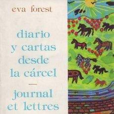 Libros de segunda mano: FOREST, EVA: DIARIO Y CARTAS DESDE LA CARCEL. JOURNAL ET LETTRES DE PRISON. Lote 76797351