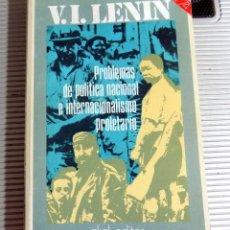Libros de segunda mano: PROBLEMAS DE POLITICA NACIONAL E INTERNACIONALISMO PROLETARIO. V.I. LENIN. AKAL EDITOR. 1975. Lote 177332898