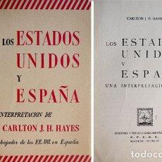 Libros de segunda mano: HAYES, CARLTON JOSEPH HUNTLEY (1882-1964). LOS ESTADOS UNIDOS Y ESPAÑA: UNA INTERPRETACIÓN. 1952.. Lote 77973305