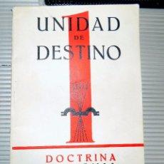 Libros de segunda mano: UNIDAD DE DESTINO. DOCTRINA NACIONAL SINDICALISTA. 1939.FALANGE. EDITORA NACIONAL. BUEN ESTADO. Lote 78225677