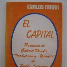 Libros de segunda mano: EL CAPITAL - CARLOS MARX - RESUMIDO POR GABRIEL DEVILLE - EDITORES MEXICANOS UNIDOS - AÑO 1976.. Lote 78237653