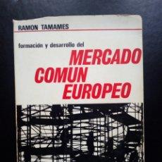Libros de segunda mano: LIBRO EL MERCADO COMUN EUROPEO. RAMON TAMAMES. PCE. TRANSICION. COMUNISTA. FALANGE. INTEGRACION. CEE. Lote 78247805