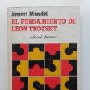Libros de segunda mano: EL PENSAMIENTO DE LEÓN TROTSKY - ERNEST MANDEL - EDITORIAL FONTAMARA - 1980 - COMUNISMO. Lote 78256685