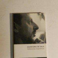 Libros de segunda mano: REFLEXIONES MAGMATICAS XAVIER BRU DE SALA , LA ESFERA DE LOS LIBROS, 2004. Lote 78952201