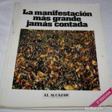 Libros de segunda mano: LA MANIFESTACION MAS GRANDE JAMAS CONTADA, EL ALCAZAR, DYRSA 1980, LIBRO FALANGE, 3ªU. Lote 79090589