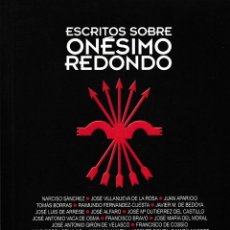 Libros de segunda mano: ESCRITOS SOBRE ONÉSIMO REDONDO. PRÓLOGO DE JOSÉ LUIS JEREZ RIESCO. ED. NUEVA REPÚBLICA, 2011.. Lote 96212007