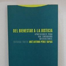 Libros de segunda mano: DEL BIENESTAR A LA JUSTICIA. JOSÉ ANTONIO PEREZ TAPIAS. EDITORIAL TROTTA.. Lote 79221421