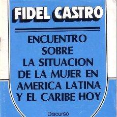Libros de segunda mano: ENCUENTRO SOBRE LA SITUACION DE LA MUJER EN AMERICA LATINA. FIDEL CASTRO.. Lote 79743489
