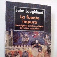 Libros de segunda mano: JOHN LAUGHLAND. LA FUENTE IMPURA. EDITORIAL ANDRÉS BELLO.2001. MUY BUEN ESTADO.. Lote 79749157