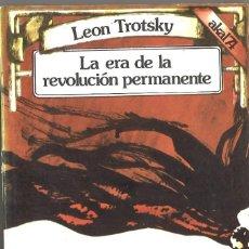 Libros de segunda mano: LEON TROTSKY. LA ERA DE LA REVOLUCIÓN PERMANENTE.. Lote 79991365