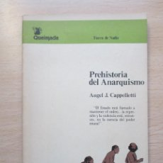 Libros de segunda mano: PREHISTORIA DEL ANARQUISMO, DE ÁNGEL J. CAPPELLETTI. Lote 80144421