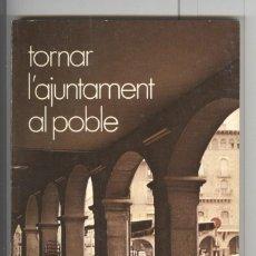 Libros de segunda mano: TORNAR A L'AJUNTAMENT DE BARCELONA. PROGRAMA MUNICIPAL SOCIALISTE PSC. 1979. Lote 80175189