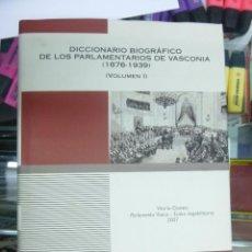 Libros de segunda mano: DICCIONARIO BIOGRAFICO DE LOS PARLAMENTARIOS DE VASCONIA (1876-1939) 3 VOL COLECCIÓN ESTUDIOS VASCOS. Lote 80386077