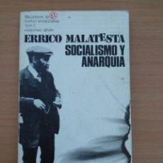 Libros de segunda mano: ERRICO MALATESTA 'SOCIALISMO Y ANARQUÍA' (AYUSO, 1977). ¿QUÉ ES LA ANARQUÍA? PRÓLOGO MAX NETTLAU.. Lote 80529237