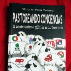 Libros de segunda mano: PASTOREANDO CONCIENCIAS. VICTOR M PÉREZ VELASCO (FIRMADO POR EL AUTOR). Lote 80597170