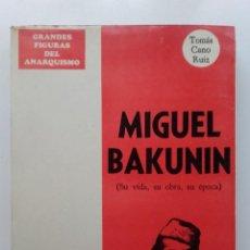 Libros de segunda mano: MIGUEL BAKUNIN. SU VIDA, SU OBRA, SU EPOCA - TOMAS CANO RUIZ - EDITORIAL IDEAS. MEXICO - 1980. Lote 169357956