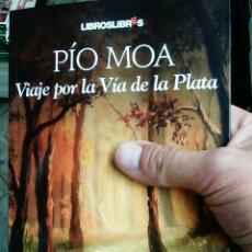 Libros de segunda mano: VIAJE POR LA VÍA DE LA PLATA PÍO MOA LIBROS LIBRES. Lote 81119832