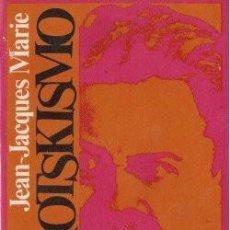 Libros de segunda mano: EL TROTSKISMO - MARIE, JEAN-JACQUES 1972. Lote 81400844