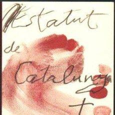 Libros de segunda mano: ESTATUT DE CATALUNYA 2006. ARTICULO SIN ABRIR - NUEVO - PRECINTADO. Lote 81720748