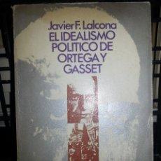 Libros de segunda mano: LIBRO Nº 819 EL IDEALISMO POLITICO DE ORTEGA Y GASSET JAVIER F LALCONA. Lote 81811516