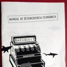 Libros de segunda mano: MANUAL DE DESOBEDIENCIA ECONÓMICA. Lote 205258227