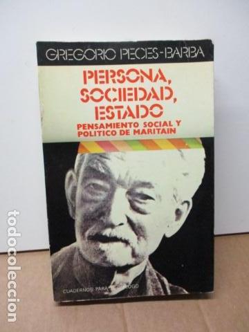 PERSONA, SOCIEDAD Y ESTADO, PENSAMIENTO SOCIAL Y POLÍTICO DE MARITAIN, GREGORIO PECES BARBA (Libros de Segunda Mano - Pensamiento - Política)