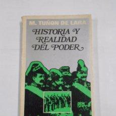 Libros de segunda mano: HISTORIA Y REALIDAD DEL PODER. M. TUÑON DE LARA. CUADERNOS PARA EL DIALOGO. TDK6. Lote 118965150