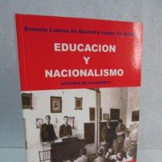 Libros de segunda mano: EDUCACION Y NACIONALISMO. ERNESTO LADRON DE GUEVARA LOPEZ DE ARBINA. EDITORIAL TXERTOA. 2005.. Lote 82992576