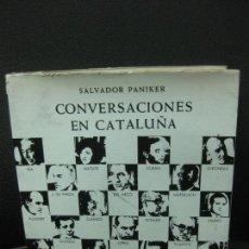 Libros de segunda mano: CONVERSACIONES EN CATALUÑA. SALVADOR PANIKER. EDITORIAL KAIROS 1969. Lote 83127180