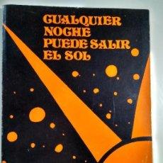Libros de segunda mano: CUALQUIER NOCHE PUEDE SALIR EL SOL – ANTONIO GÓMEZ RUFO. Lote 83558632