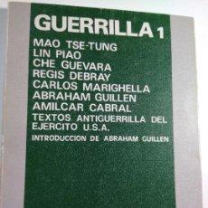 Libros de segunda mano: GUERRILLA 1. MAO TSE - TUNG, LIN PIAO, CHE GUEVARA, Y OTROS – ED HACER. Lote 83559400