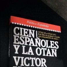 Libros de segunda mano: CIEN ESPAÑOLES Y LA OTAN. VICTOR MARQUEZ REVIRIEGO. PLAZA JANES PRIMERA EDICION 1985.. Lote 84061964