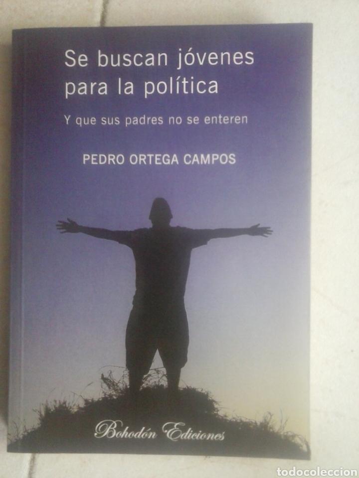 SE BUSCAN JÓVENES PARA LA POLÍTICA Y QUE SUS PADRES NO SE ENTEREN. PEDRO ORTEGA CAMPOS (Libros de Segunda Mano - Pensamiento - Política)