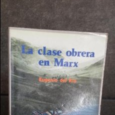 Libros de segunda mano: LA CLASE OBRERA EN MARX. EUGENIO DEL RIO.. Lote 84297596