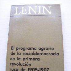 Libros de segunda mano: EL PROGRAMA AGRARIO DE LA SOCIALDEMOCRACIA EN LA PRIMERA REVOLUCIÓN RUSA - LENIN - EDIT PROGRESO. Lote 84775868