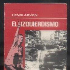 Libros de segunda mano: EL IZQUIERDISMO. - ARVON, HENRI. - A-P-1252.. Lote 85065540