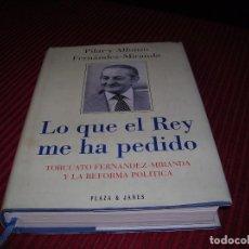Libros de segunda mano: LIBRO LO QUE EL REY ME HA PEDIDO.TORCUATO FERNANDEZ - MIRANDA.. Lote 85149392