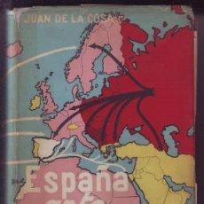 Libros de segunda mano: COSA, JUAN DE LA: ESPAÑA ANTE EL MUNDO. PROCESO DE UN AISLAMIENTO. Lote 182266376