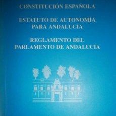 Libros de segunda mano: REGLAMENTO DEL PARLAMENTO DE ANDALUCIA CONSTITUCION ESPAÑOLA ESTATUTO DE AUTONOMIA ANDALUCIA 1995. Lote 85292656