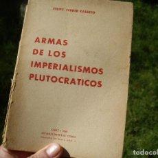 Libros de segunda mano: FELIPE FERRER CALBETO: ARMAS DE LOS IMPERIALISMOS PLUTOCRÁTICOS, CERÓN, CÁDIZ 1938. Lote 85881116